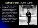 salvador dal 1904 1989