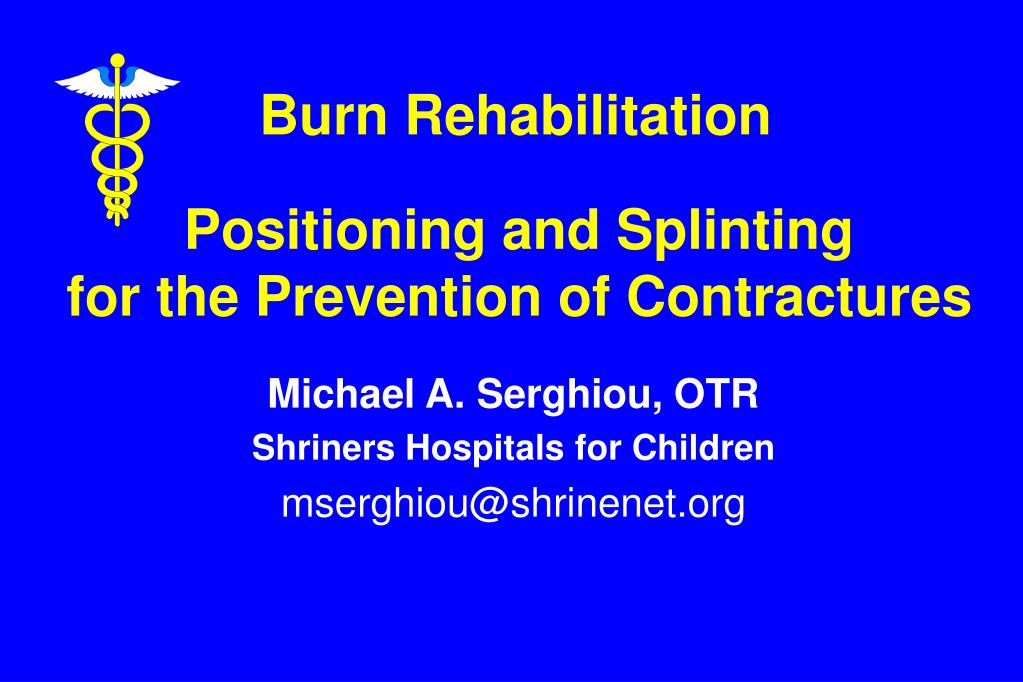 positioning and splinting for the prevention of contractures l.