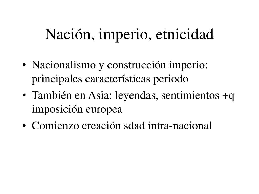 naci n imperio etnicidad l.