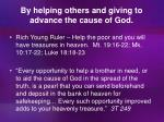 by helping others and giving to advance the cause of god
