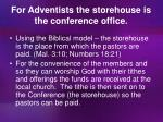 for adventists the storehouse is the conference office