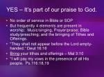 yes it s part of our praise to god