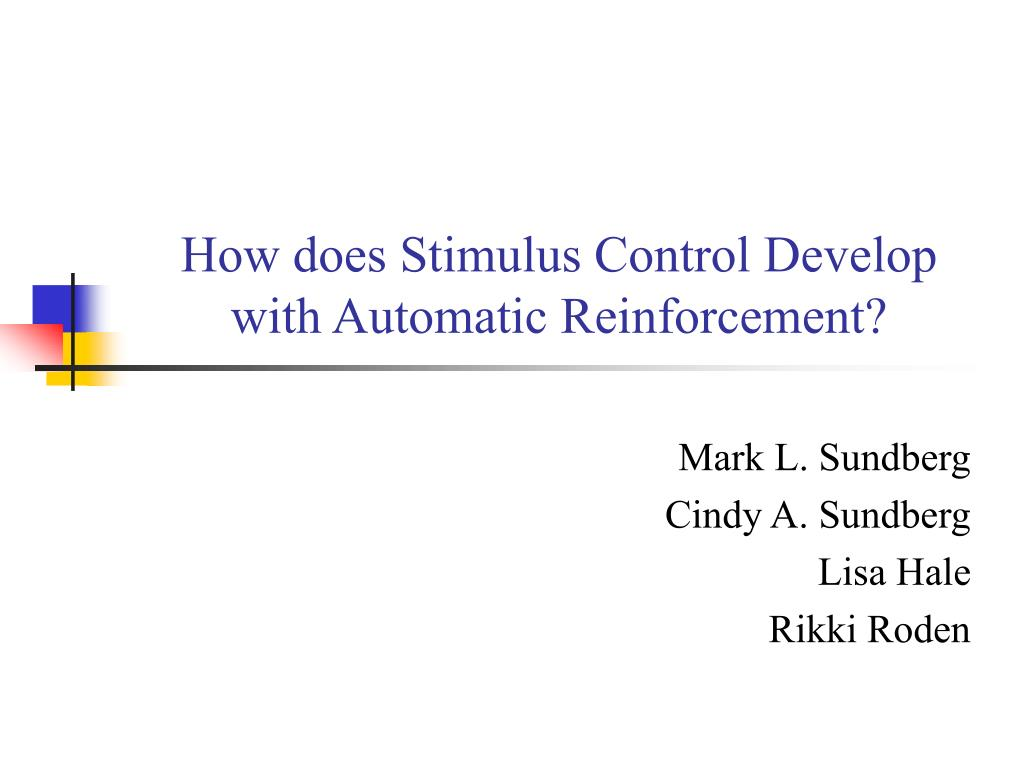 how does stimulus control develop with automatic reinforcement l.
