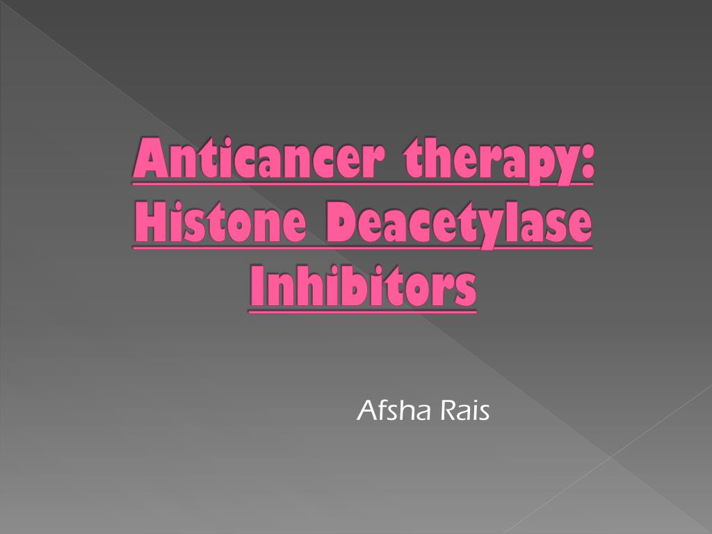 anticancer therapy histone deacetylase inhibitors l.