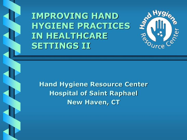 Improving hand hygiene practices in healthcare settings ii