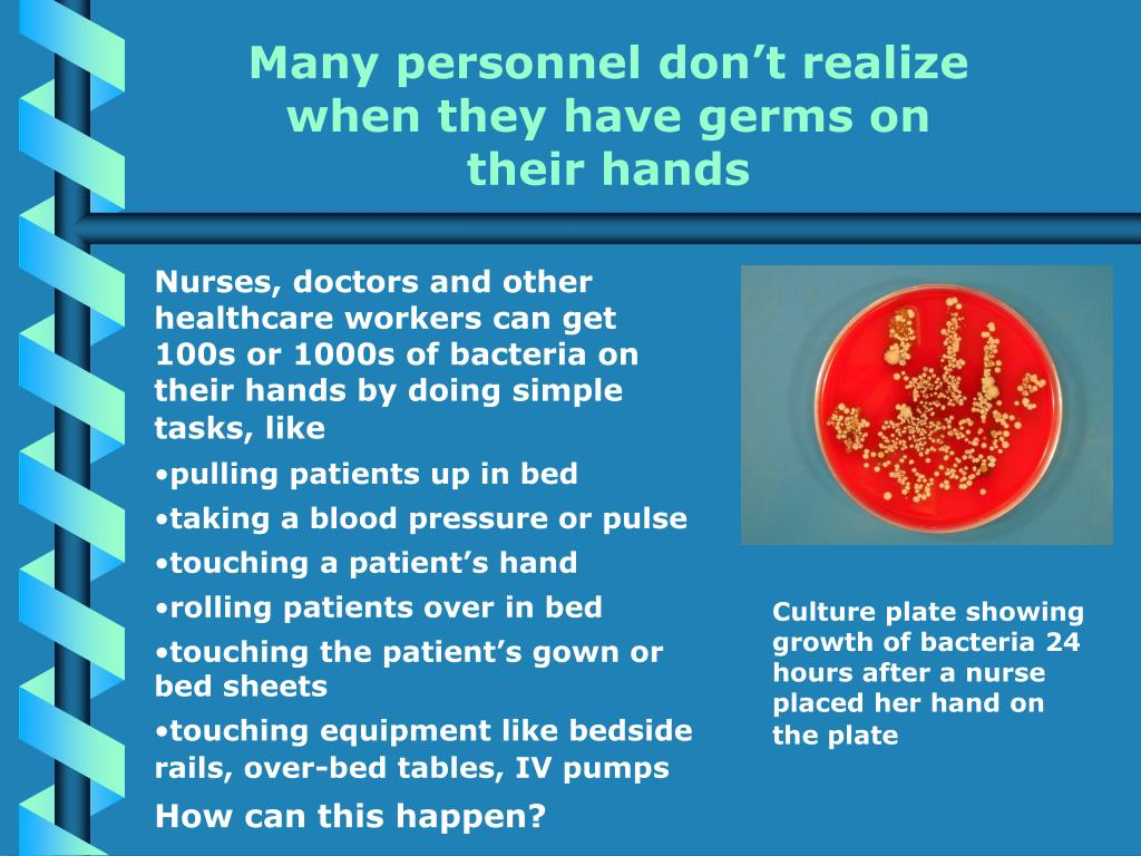 Many personnel don't realize when they have germs on their hands