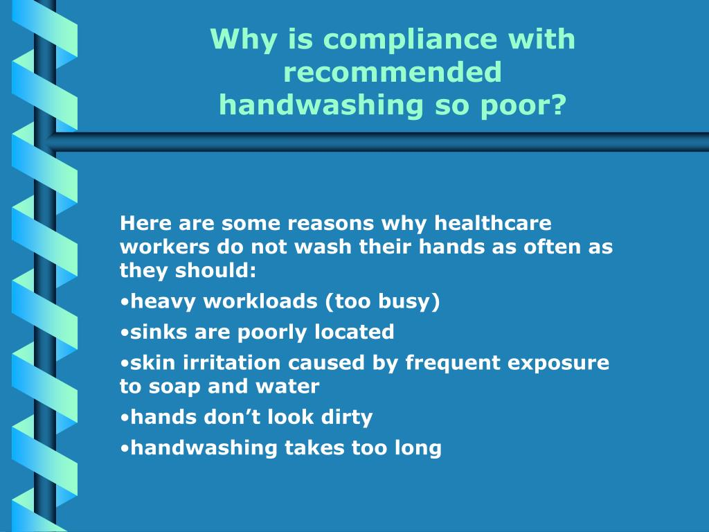 Why is compliance with recommended handwashing so poor?