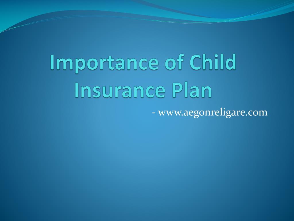 importance of child insurance plan l.