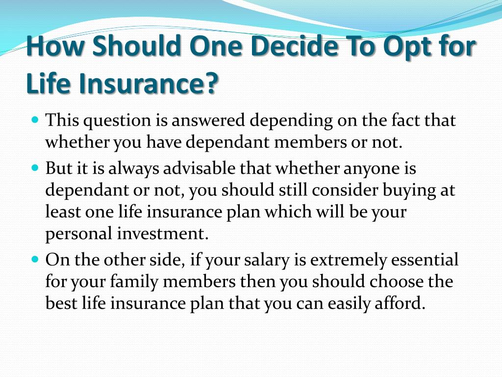 How Should One Decide To Opt for Life Insurance?