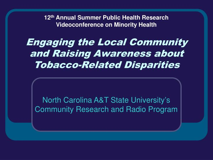 engaging the local community and raising awareness about tobacco related disparities n.