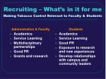 recruiting what s in it for me making tobacco control relevant to faculty students