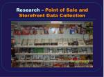 research point of sale and storefront data collection