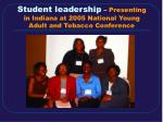 student leadership presenting in indiana at 2005 national young adult and tobacco conference
