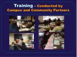 training conducted by campus and community partners