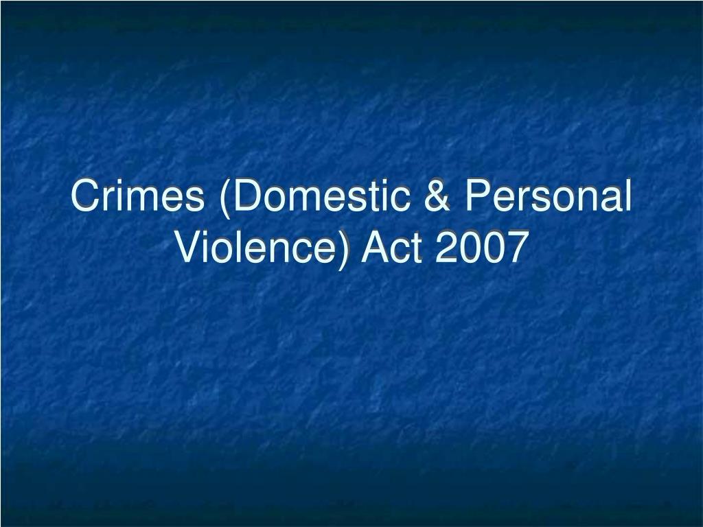 crimes domestic personal violence act 2007 l.