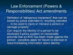 law enforcement powers responsibilities act amendments