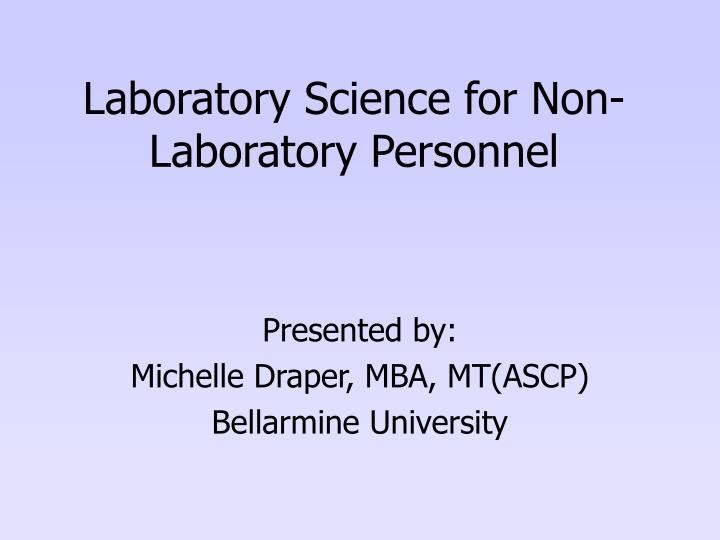 laboratory science for non laboratory personnel n.