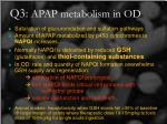 q3 apap metabolism in od