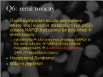 q6 renal toxicity