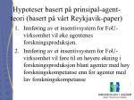 hypoteser basert p prinsipal agent teori basert p v rt reykjavik paper