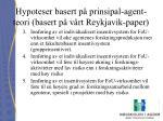 hypoteser basert p prinsipal agent teori basert p v rt reykjavik paper53