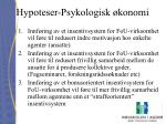 hypoteser psykologisk konomi