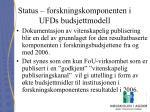 status forskningskomponenten i ufds budsjettmodell