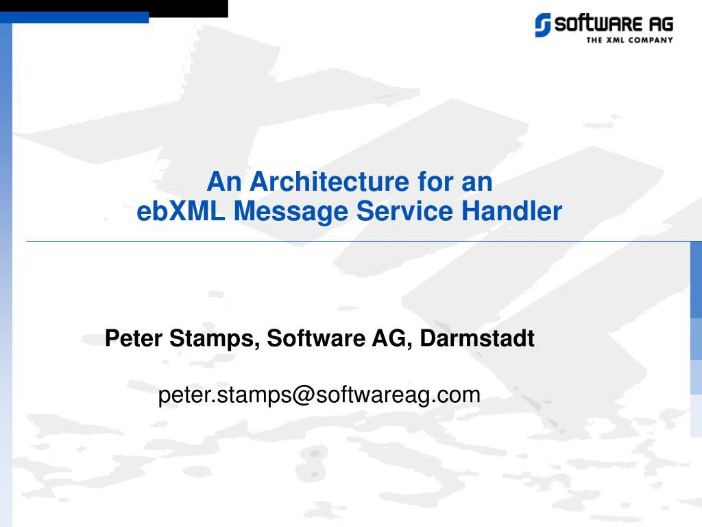 an architecture for an ebxml message service handler l.