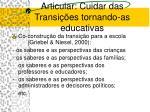 articular cuidar das transi es tornando as educativas