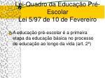 lei quadro da educa o pr escolar lei 5 97 de 10 de fevereiro