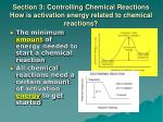 section 3 controlling chemical reactions how is activation energy related to chemical reactions