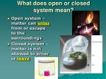 what does open or closed system mean