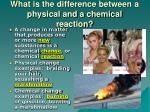 what is the difference between a physical and a chemical reaction