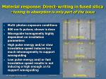 material response direct writing in fused silica tuning to absorption is only part of the issue