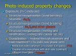 photo induced property changes