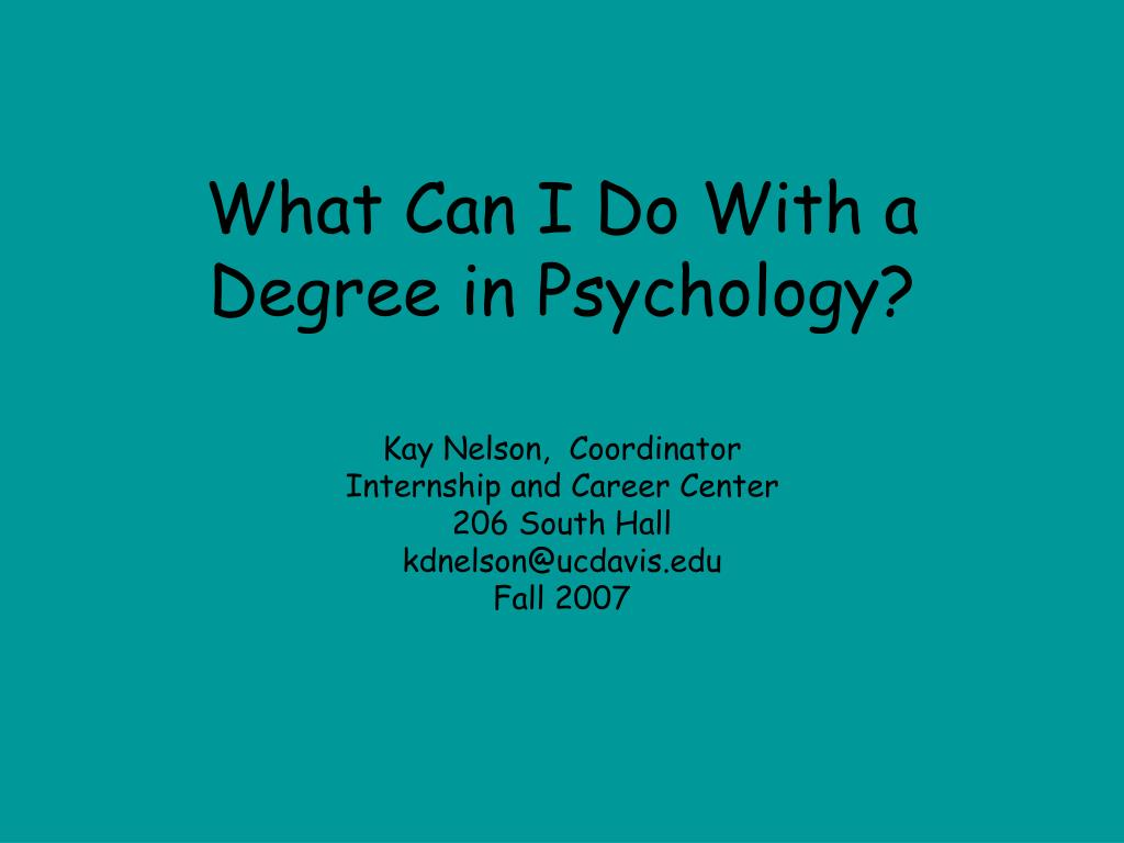 what can i do with a degree in psychology l.