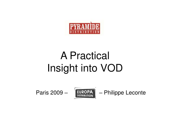 a practical insight into vod n.