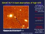 isaac vlt k band observations of high x o