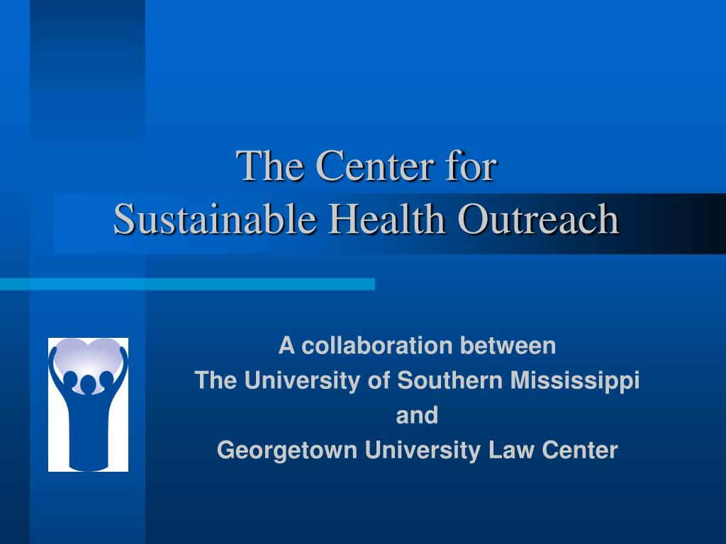 the center for sustainable health outreach l.
