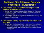baltimore city colorectal program challenges bureaucratic
