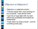 objective or subjective
