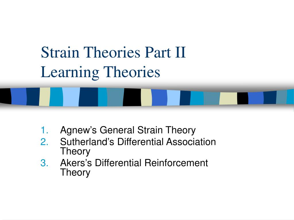 strain theories part ii learning theories l.