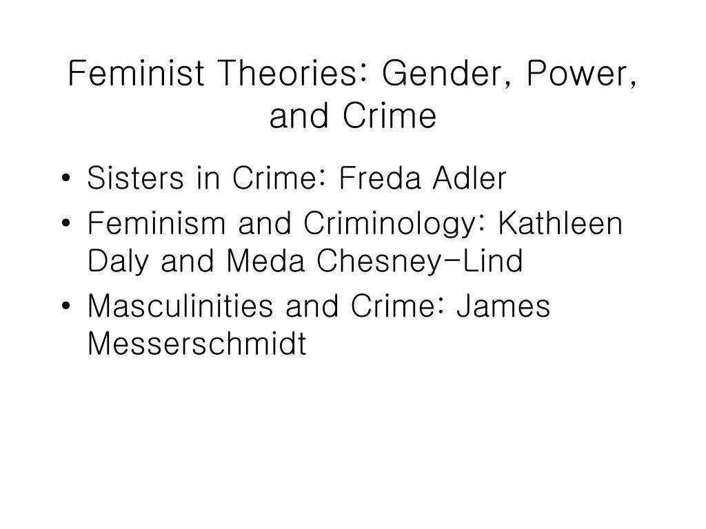 Feminist Theories: Gender, Power, and Crime