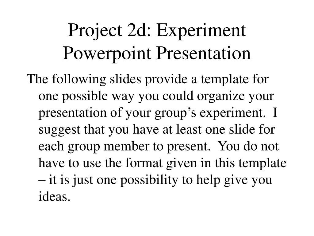 project 2d experiment powerpoint presentation l.