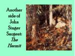 another side of john singer sargent the hermit