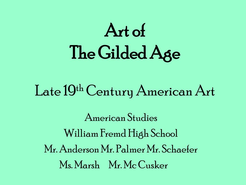 art of the gilded age late 19 th century american art l.