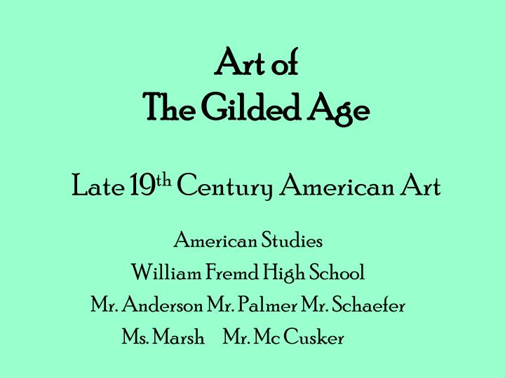 art of the gilded age late 19 th century american art n.