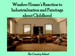 winslow homer s reaction to industrialization and paintings about childhood7