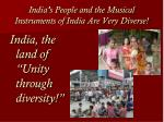 india s people and the musical instruments of india are very diverse