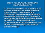 mi rt van sz ks g monitoring laborat riumokra